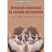 Dreptul copilului la relatii de familie - Milena Tomescu