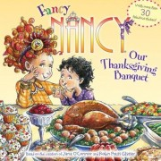 Fancy Nancy: Our Thanksgiving Banquet, Paperback
