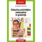 Didactica activitatilor matematice in gradinita - Constantin Petrovici
