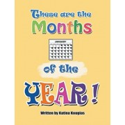 These Are the Months of the Year!: These Are the 12 Months of the Year!, Paperback/Katina Kougias