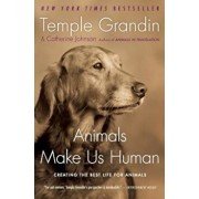 Animals Make Us Human: Creating the Best Life for Animals, Paperback/Temple Grandin