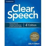 Clear Speech Student's Book with Integrated Digital Learning: Pronunciation and Listening Comprehension in North American English, Hardcover (4th Ed.)/Judy B. Gilbert