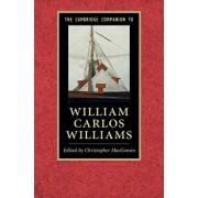 The Cambridge Companion to William Carlos Williams, Paperback/Christopher Macgowan