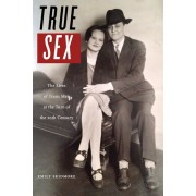 True Sex: The Lives of Trans Men at the Turn of the Twentieth Century, Hardcover