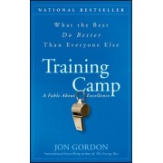 Training Camp: What the Best Do Better Than Everyone Else, Hardcover