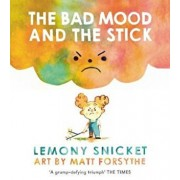 Bad Mood and the Stick, Paperback/Lemony Snicket