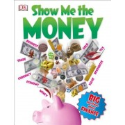 Show Me the Money: Big Questions about Finance, Paperback