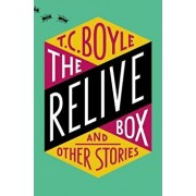 The Relive Box, and Other Stories, Paperback/T. C. Boyle