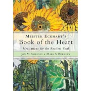 Meister Eckhart's Book of the Heart: Meditations for the Restless Soul, Paperback