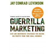 Guerrilla Marketing: Easy and Inexpensive Strategies for Making Big Profits from Your Small Business, Paperback