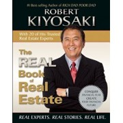 The Real Book of Real Estate: Real Experts. Real Stories. Real Life., Paperback/Robert T. Kiyosaki