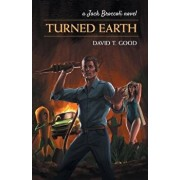 Turned Earth: A Jack Broccoli Novel, Paperback/David the Good