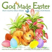 Catholic Easter Book for Children: God Made Easter: Watercolor Illustrated Bible Verses Catholic Books for Kids in Books in All Departments Catholic B, Paperback/Elizabeth Terry