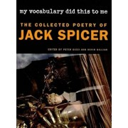My Vocabulary Did This to Me: The Collected Poetry of Jack Spicer, Paperback/Jack Spicer