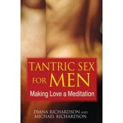 Unbranded Tantric sex for men - making love a meditation 9781594773112
