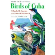 Field Guide to the Birds of Cuba: Science, Art, and the Unconscious Mind, Paperback