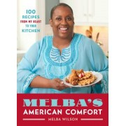 Melba's American Comfort: 100 Recipes from My Heart to Your Kitchen, Hardcover