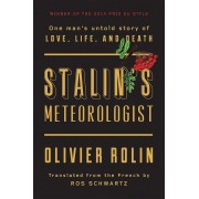 Stalin's Meteorologist: One Man's Untold Story of Love, Life, and Death, Hardcover