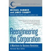 Reengineering the Corporation: A Manifesto for Business Revolution, Paperback