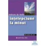 Intelepciune La Minut - Anthony De Mello