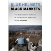 Blue Helmets and Black Markets - The Business of Survival in the Siege of Sarajevo (Andreas Peter)(Paperback / softback) (9781501704338)