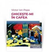 Ghiceste-mi in cafea/Victor Ion Popa