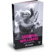 Serena Williams. Pe linie - Daniel Paisner