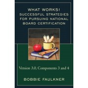 Successful Strategies for Pursuing National Board Certification: Version 3.0, Components 3 and 4, Paperback