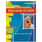 Realizarea desenelor 2D in Autocad cls 11 si 12 - Rodica Mihaescu