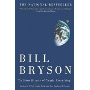 A Short History of Nearly Everything, Hardcover/Bill Bryson