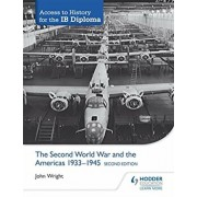Access to History for the Ib Diploma: The Second World War and the Americas 1933-1945 Second Edition, Paperback/John Wright