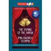 Shakespeare pentru copii - The Taming of the Shrew / Imblanzirea scorpiei editie bilingva engleza-romana - Audiobook inclus Adaptare