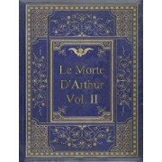 Le Morte D'Arthur - Vol. II: King Arthur and of his Noble Knights of the Round Table In Two Vols.-Vol. II, Paperback/Sir Thomas Malory