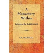 A Monastery Within: Tales from the Buddhist Path, Paperback/Gil Fronsdal