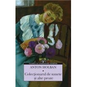 Colectionarul de sunete si alte proze/Anton Holban