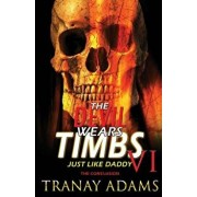 The Devil Wears Timbs 6: Just Like Daddy, Paperback/Tranay Adams