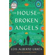 The House of Broken Angels, Paperback/Luis Alberto Urrea