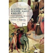 A History of Science Magic and Belief by Steven P. Marrone