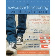 The Executive Functioning Workbook for Teens: Help for Unprepared, Late, and Scattered Teens, Paperback