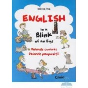 English in a blink of an eye. Primele cuvinte. Primele propozitii - Malina Pop