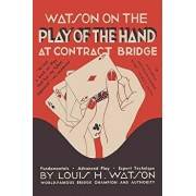 Watson on the Play of the Hand at Contract Bridge, Paperback/Louis H. Watson