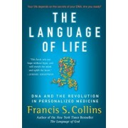 The Language of Life: DNA and the Revolution in Personalized Medicine, Paperback/Francis S. Collins