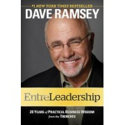Entreleadership: 20 Years of Practical Business Wisdom from the Trenches, Hardcover