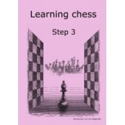 Learning chess Step 3 Workbook Pasul 3 Caiet de exercitii