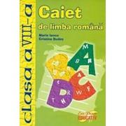 Caiet de limba romana clasa a VIII-a/Marin Iancu, Cristina Budet