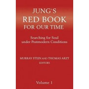 Jungs Red Book for Our Time: Searching for Soul Under Postmodern Conditions, Paperback/Murray Stein