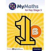 MyMaths for Key Stage 3 Student Book 1B by David Capewell & Derek H...