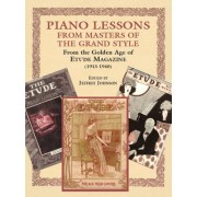Piano Lessons in the Grand Style: From Golden Age of the Etude Music Magazine (1913-1940)