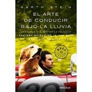 El Arte de Conducir Bajo La Lluvia / The Art of Racing in the Rain, Paperback/Stein Garth