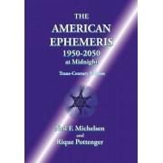 The American Ephemeris 1950-2050 at Midnight, Paperback